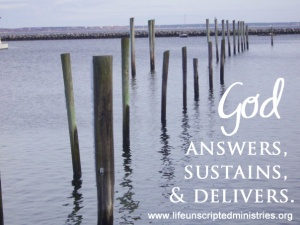God answers, sustains, and delivers
