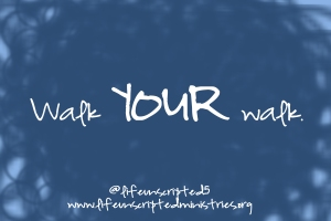 walk YOUR walk